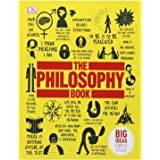 The Philosophy Book - Big Ideas By DK