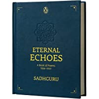 Eternal Echoes: A Book of Poems: 1994–2021, From the New York Times bestselling author, Sadhguru, a rare poetry…