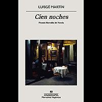 Cien noches (Narrativas hispánicas nº 657) (Spanish Edition)
