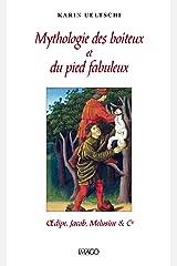 Mythologie des boiteux et du pied fabuleux (Hors collection Imago) Format Kindle