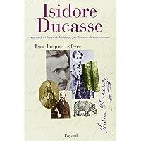 Isidore Ducasse, auteur des chants de Maldoror par le comte de Lautréamont