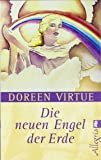 Die neuen Engel der Erde von Doreen Virtue (13. März 2008) Taschenbuch
