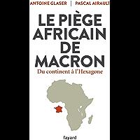 Le piège africain de Macron : Du continent à l'Hexagone (Documents)