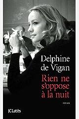 Rien ne s'oppose à la nuit (Littérature française) Format Kindle