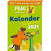 Frag doch mal ... die Maus!: Frag doch mal ... die Maus 2021 – Mein Kalender für jeden Tag: Tageskalender