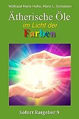 Ätherische Öle im Licht der Farben (Sofort Ratgeber 9) Kindle Ausgabe