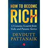 How to Become Rich: 12 Lessons I Learnt from Vedic and Puranic Stories