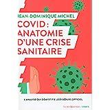 Covid : anatomie d'une crise sanitaire