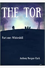 The Tor part one: Whiteshill Kindle Edition
