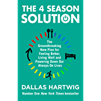 The 4 Season Solution: The Groundbreaking New Plan for Feeling Better, Living Well and Powering Down Our Always-on Lives…