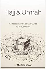 Hajj & Umrah: A Practical and Spiritual Guide to the Journey Paperback