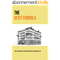 The Revit Formula: Incorporate Parameters In Formulas: Pure Formulas (English Edition)