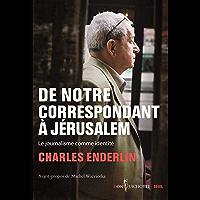 De notre correspondant à Jérusalem: Le journalisme comme identité
