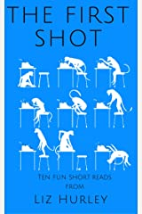 The First Shot (Line Them Up Book 1) Kindle Edition