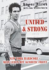 United & Strong: New York Hardcore: Mein Leben mit Agnostic Front