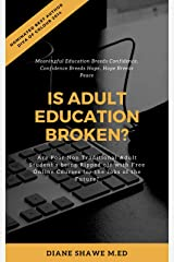 Is Adult Education Broken? Kindle Edition