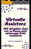 Virtuelle Assistenz: Mit virtuellen Jobs von zu Hause oder unterwegs Geld verdienen