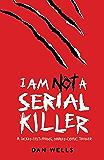 I Am Not A Serial Killer: Now a major film (English Edition)