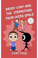 BRODY CODY AND THE STEPMOTHER FROM OUTER SPACE (English Edition) Versión Kindle