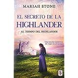 El secreto de la highlander: Una novela romántica de viajes en el tiempo en las Tierras Altas de Escocia: 2 (Al tiempo del hi