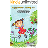 Happy fruits - Healthy kids: Chatty Rosie discovers the living soil and the fun of eating healthy fruits