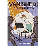 Vanished! (Volume 2) (Framed!)