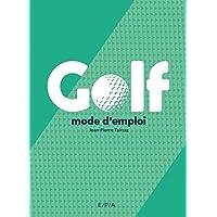 Golf, mode d'emploi - Nouvelle édition