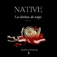 Native - Les héritiers du temps, Tome 4
