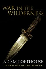War in the Wilderness (The Centurion's Son Chronicles Book 2) Kindle Edition