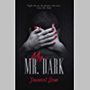 My Mr. Dark (Mr. Dark Series Vol. 1)