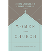 Women in the Church (Third Edition): An Interpretation and Application of 1 Timothy 2:9-15 (English Edition)