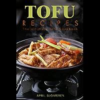 Tofu Recipes: The Ultimate Tofu Cookbook (English Edition)