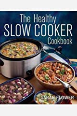 The Healthy Slow Cooker Cookbook Paperback