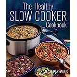 Flower, S: Healthy Slow Cooker Cookbook