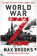World War Z: An Oral History of the Zombie War Kindle Edition