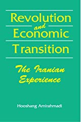 Revolution and Economic Transition: The Iranian Experience (Theory and History of Literature; 75) Paperback