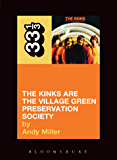 The Kinks' The Kinks Are the Village Green Preservation Society (33 1/3 Book 4)