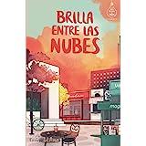 Brilla entre las nubes (Serie Ideas en la casa del árbol. Volumen 6): Novela infantil-juvenil. Lectura de 8-9 a 11-12 años. L