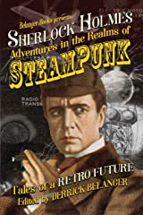Sherlock Holmes: Adventures in the Realms of Steampunk, Tales of a Retro Future Paperback