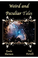Weird and Peculiar Tales Kindle Edition