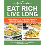 Eat Rich, Live Long: Mastering the Low-Carb & Keto Spectrum for Weight Loss and Longevity: Volume 1
