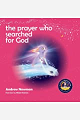 The Prayer Who Searched For God: Using Prayer And Breath To Find God Within (6) (Conscious Stories) Hardcover