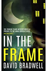 In The Frame: Anna Burgin Series Prequel Mystery Novella Kindle Edition