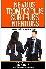 Ne vous trompez plus sur leurs intentions (Communication Non Verbale t. 1) Format Kindle