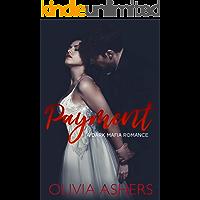 Payment: A Dark Mafia Romance