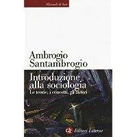 Introduzione alla sociologia. Le teorie, i concetti, gli autori. Nuova ediz.