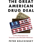 The Great American Drug Deal: A New Prescription for Innovative and Affordable Medicines
