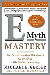 E-myth Mastery: The Seven Essential Disciplines for Building a World Class Company Paperback