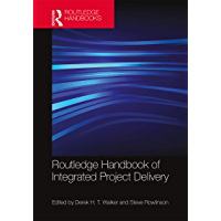 Routledge Handbook of Integrated Project Delivery (English Edition)