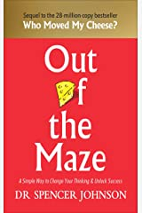 Out of the Maze: A Simple Way to Change Your Thinking & Unlock Success: A Story About the Power of Belief Hardcover